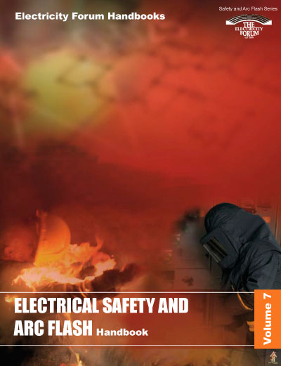 Electrical Safety and Arc Flash Handbook, Vol. 7