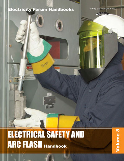 Electrical Safety and Arc Flash Handbook, Vol. 8