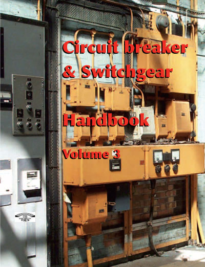 Circuit Breaker and Switchgear Handbook, Volume 3