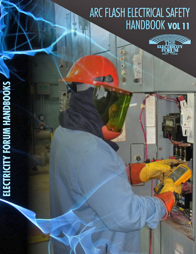 Arc Flash Electrical Safety handbook Vol.11