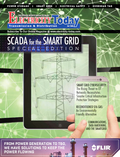 Electricity Today T&D Magazine - SPECIAL SCADA for the Smart Grid ISSUE. October 2019.