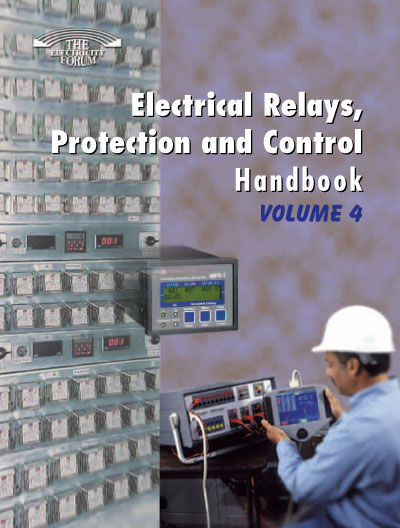 Electrical Relays, Protection and Control Handbook Vol. 4