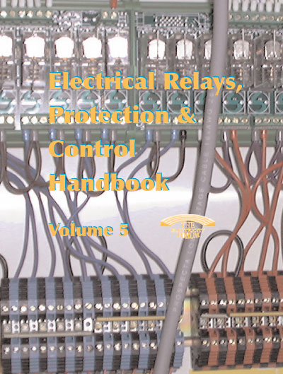 Electrical Relays, Protection & Control Handbook Vol. 5