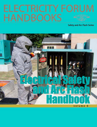 Electrical Safety and Arc Flash Handbook, Vol. 6