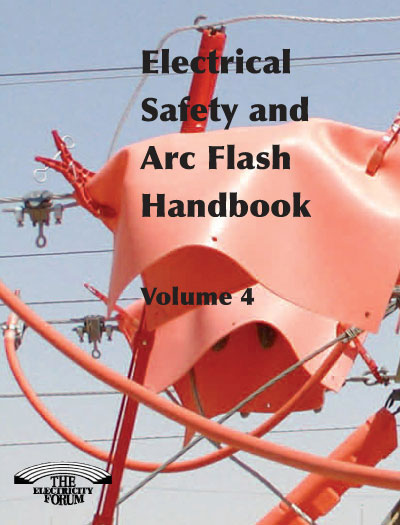 Electrical Safety and Arc Flash Handbook, Vol. 4