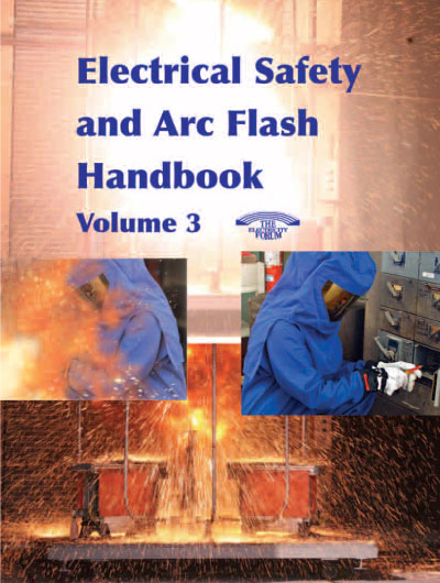 Electrical Safety and Arc Flash Handbook Vol. 3