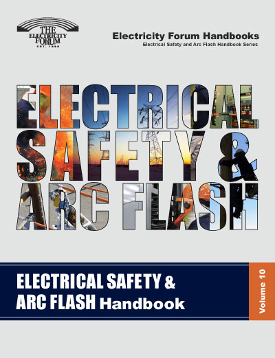 ELECTRICAL SAFETY AND ARC FLASH Handbook Volume 10