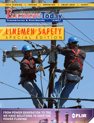 Electricity Today T&D Magazine - LINEMEN SAFETY. Special Issue. December 2019.