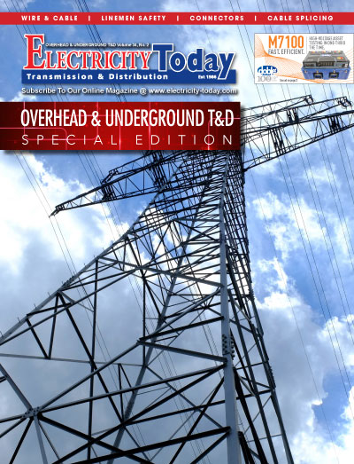 Electricity Today T&D Magazine - Overhead and Underground T&D Special Issue. 2021.