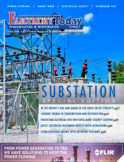 Electricity Today T&D Magazine - SPECIAL SUBSTATION ISSUE. August 2019.