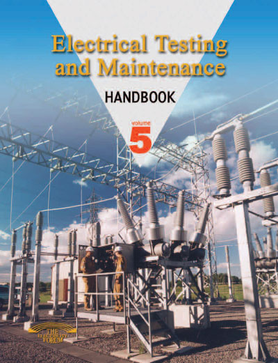 Electrical Testing & Maintenance Handbook Volume 5