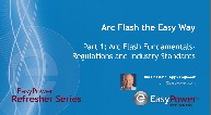 Arc Flash the Easy Way - Part 1